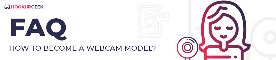 FAQ About How To Become A Webcam Model