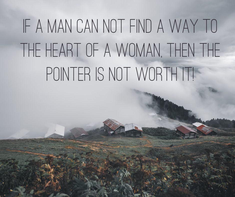If a man can not find a way to the heart of a woman, then the pointer is not worth it!