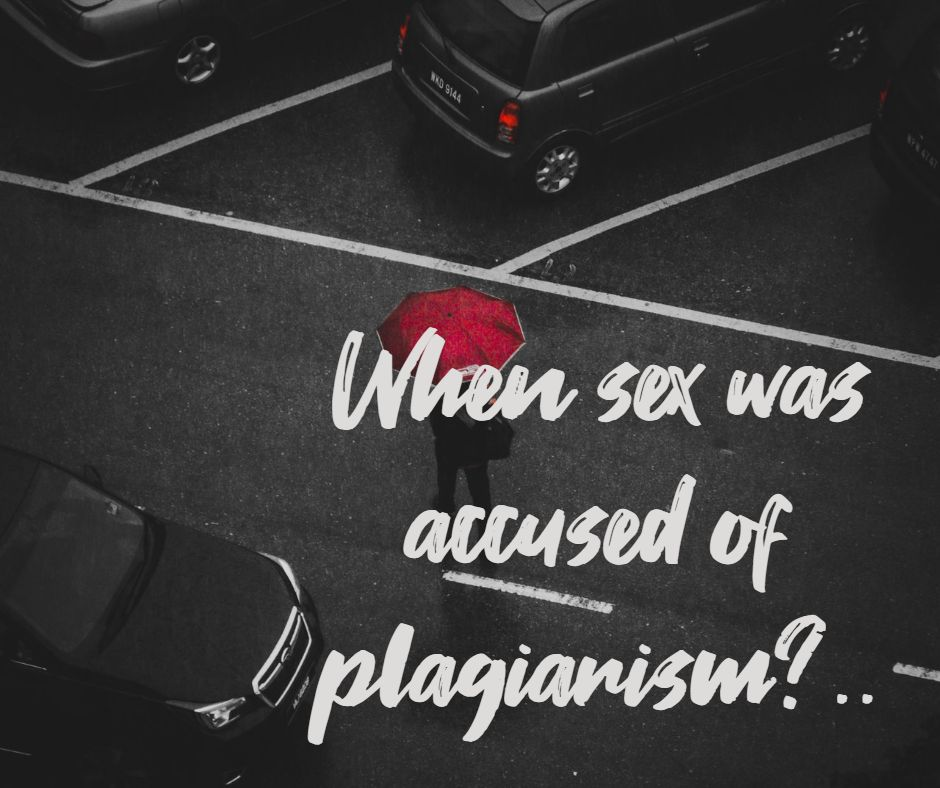 When sex was accused of plagiarism?..