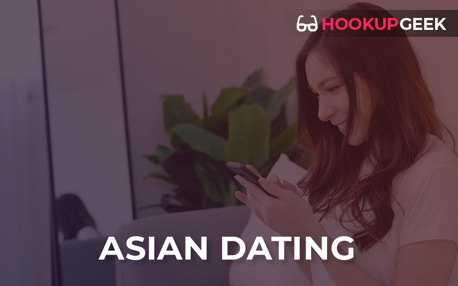What's YOUR Best Asian Dating Site? HookupGeek's Top 12!