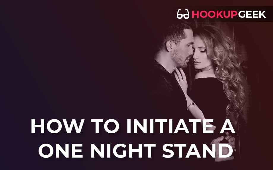 How To Initiate A One Night Stand?