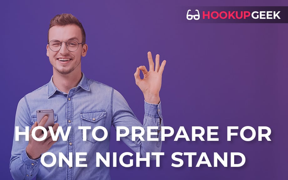 How To Prepare For A One Night Stand?